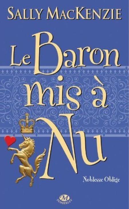 MACKENZIE Sally - NOBLESSE OBLIGE - Tome 5 : Le Baron mis à nu Le_bar10