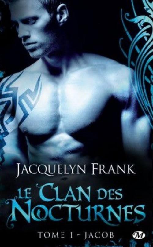 FRANK Jacquelyn - NIGHTWALKERS (LE CLAN DES NOCTURNES) - Tome 1 : Jacob Le_cla10