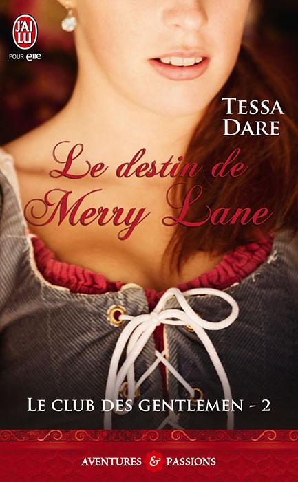 DARE Tessa - LE CLUB DES GENTLEMEN - Tome 2 : Le destin de Merry Lane Leclub10