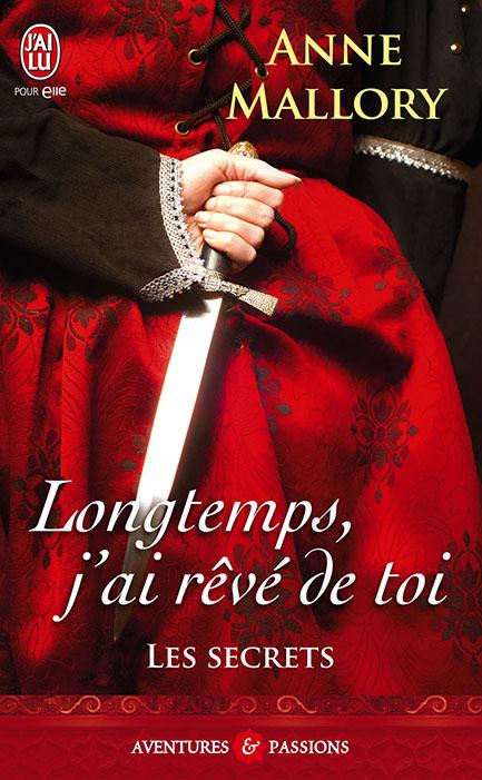 MALLORY Anne - LES SECRETS - Tome 3 : Longtemps j'ai rêvé de toi Lessec10