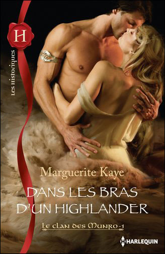KAYE Marguerite - LE CLAN DES MUNRO - Tome 1 : Dans les bras d'un Highander Margue10