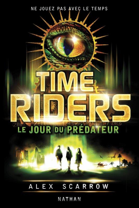 SCARROW Alex - TIME RIDERS - Tome 2 : Le jour du prédateur Time_r10
