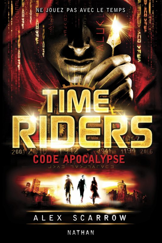 SCARROW Alex - TIME RIDERS - Tome 3 : Code Apocalypse Time_r11