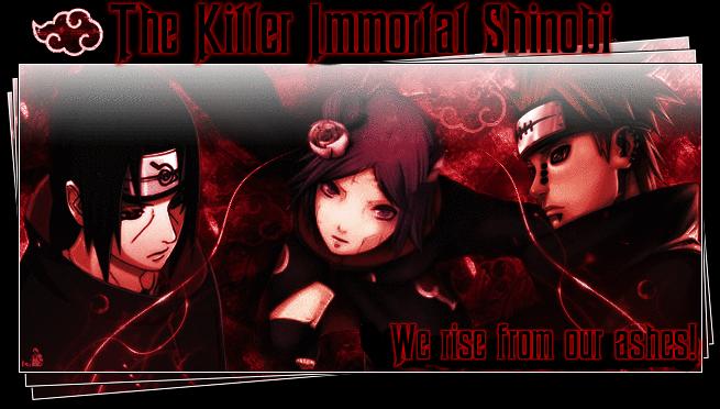 The Killer Immortal Shinobi Forum