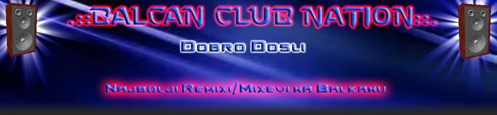 .::Balcan Club Nation::.