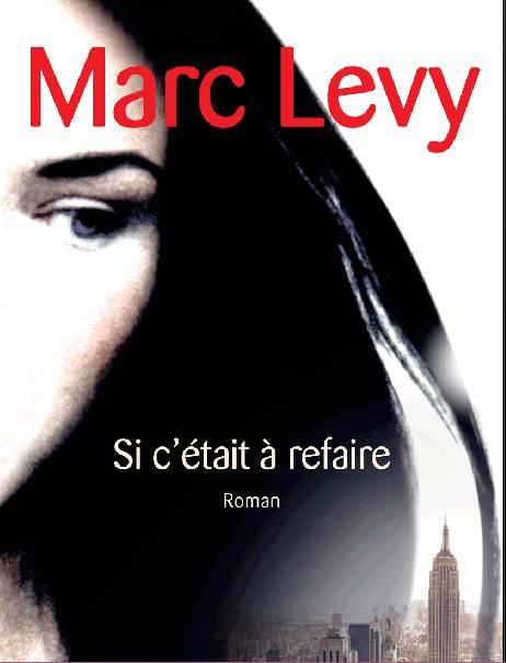 LEVY Marc -  Si c'était à refaire Si_c_a10