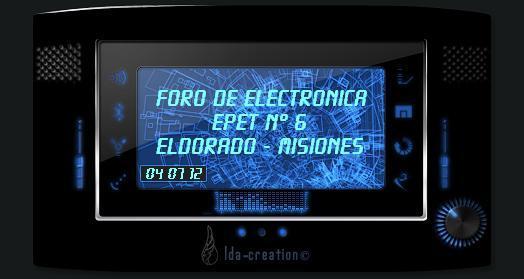 FORO DE ELECTRONICA - EPET N° 6 - ELDORADO - MISIONES