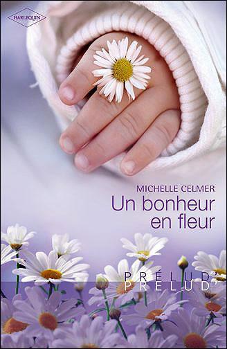 Un bonheur en fleur de Michelle Celmer 97822810
