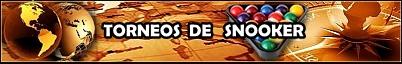 TORNEOS DE SNOOKER