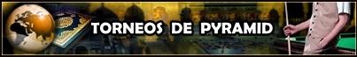 TORNEOS DE PYRAMID