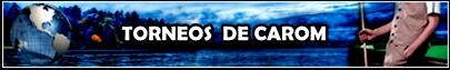 TORNEOS DE CAROM