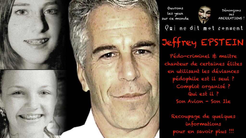 Jeffrey EPSTEIN Pédo-criminel - Maitre chanteur de certaines élites en utilisant les déviances pédophile est il seul ? Titre10