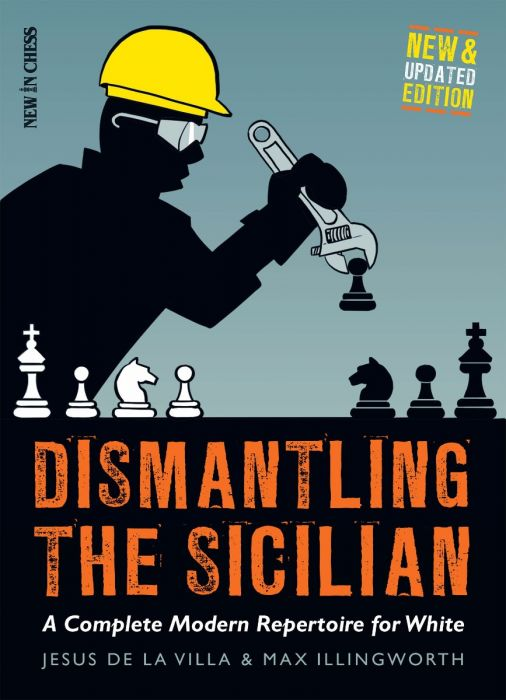Dismantling the Sicilian: A Complete Modern Repertoire for White 905510