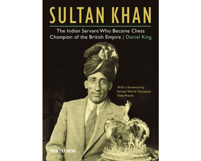 REQUEST: Sultan Khan: The Indian Servant Who Became Chess Champion of the British Empire by GM Daniel King 909910