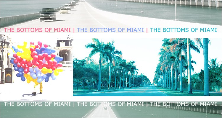 The bottoms of Miami