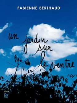 Un jardin sur le ventre de Fabienne Berthaud Couv5910