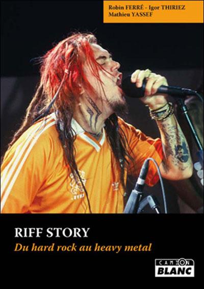 Robin Ferré, Igor Thiriez et Mathieu Yassef - Riff Story-Du hard rock au heavy metal (2010) 97823510