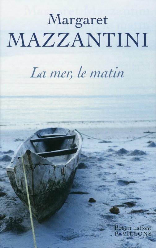 [Mazzantini, Margaret] La mer, le matin 97822210