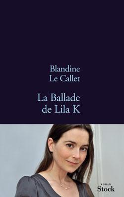 [Le Callet, Blandine] La ballade de Lila K. 97822310