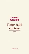 [Gaudé, Laurent] Pour seul cortège 97823310