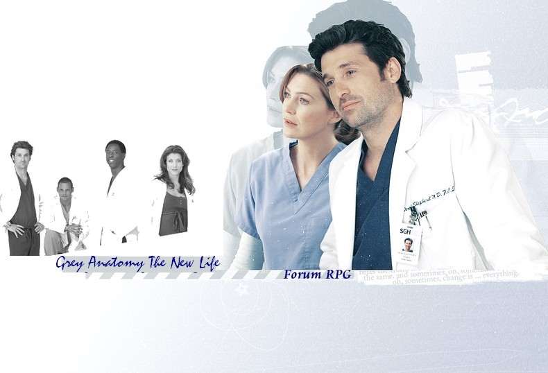 ~ Grey's Anatomy - The New Life
