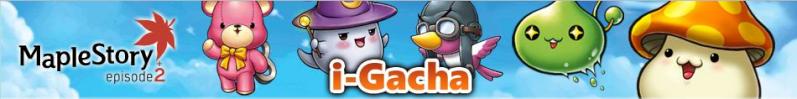 i-Gacha Information & Question I-gach10