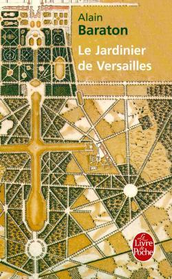 [Baraton, Alain] Le jardinier de Versailles 97822510