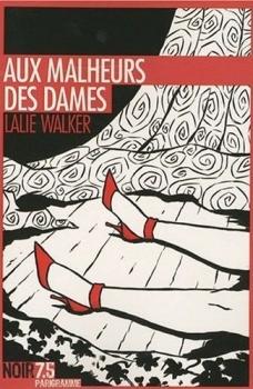 AUX MALHEURS DES DAMES de Lalie Walker Malheu10