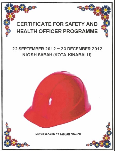 SAFETY AND HEALTH OFFICER CERTIFICATE PROGRAMME (PART TIME) 22.09 - 09.12.2012, KOTA KINABALU SABAH 121