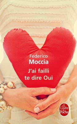 J'AI FAILLI TE DIRE OUI de Federico Moccia 97822510
