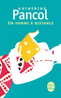 UN HOMME A DISTANCE de Katherine Pancol 97822510