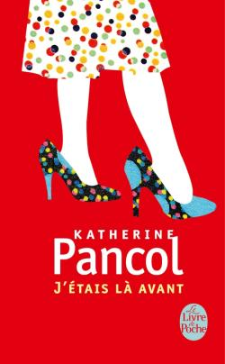 J'ETAIS LA AVANT de Katherine Pancol 97822512