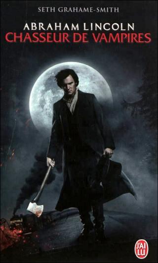 ABRAHAM LINCOLN, CHASSEUR DE VAMPIRES de Seth Grahame Smith 97822912