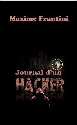 JOURNAL D'UN HACKER de Maxime Frantini Hacker10
