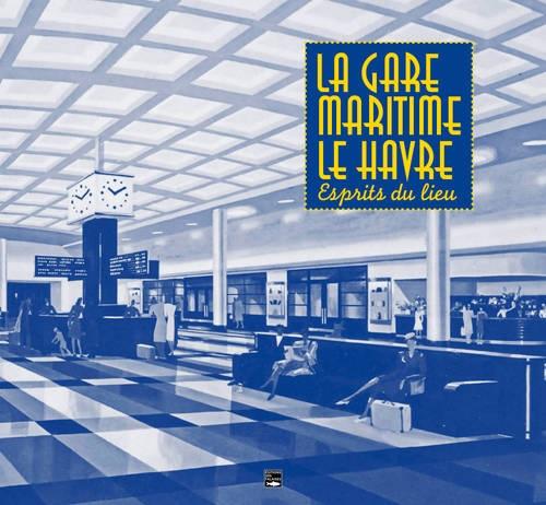 La grande saga des gares maritimes au Havre 1gare10