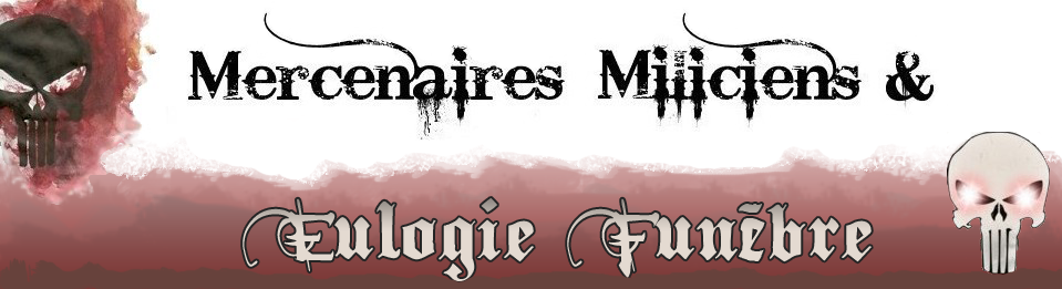 Mercenaires Miliciens & Eulogie Funèbre