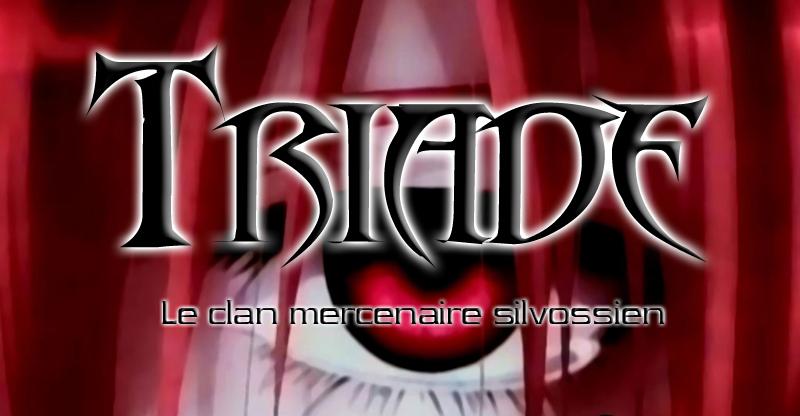 La Triade - Le forum du Clan