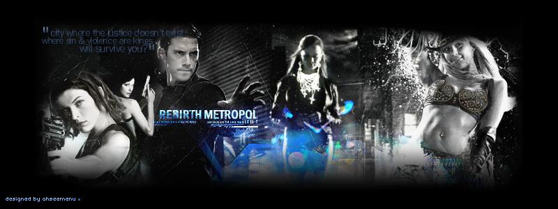 #_REBIRTH METROPOLE__*