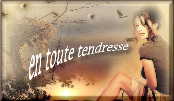 EN TOUTE  TENDRESSE