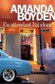 [Boyden, Amanda] En attendant Babylone Babylo10