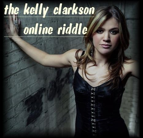 Kelly Clarkson Online Riddle Help