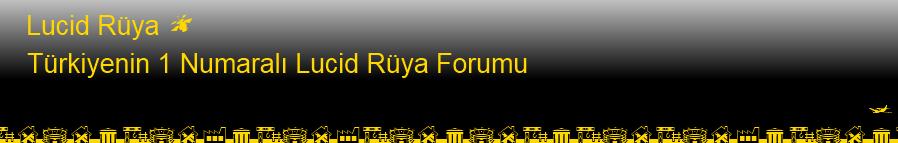 Lucid Rüya Forumu