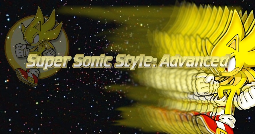Super Sonic Style Advanced