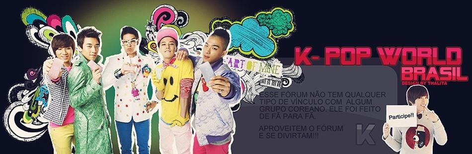 K-Pop World // BRAZIL Fórum - Portal Fundo116