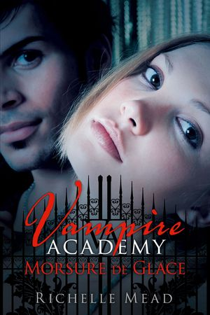 [Mead, Richelle] Vampire academy - Tome 2: Morsure de glace Vampir10