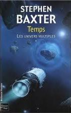 [Baxter, Stephen] Les Univers Multiples - Tome 1: Temps Index11