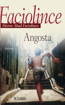 [Faciolince, Héctor Abad] Angosta Angost10