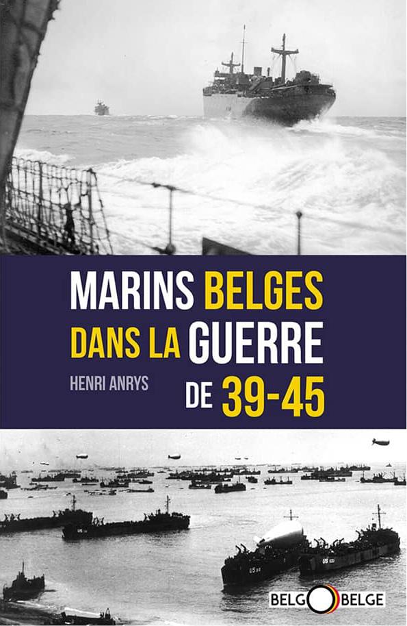 """Le livre """"Marins Belges dans la guerre 39-45"""" de Henri Anrys 95564610"""
