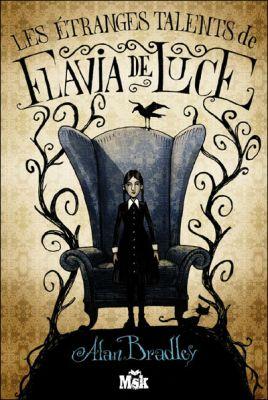 [Bradley, Alan] Une Enquête de Flavia de Luce - Tome 1: Les étranges Talents de Flavia de Luce Alan_b10