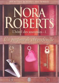 [Roberts, Nora] L'Hôtel des Souvenirs - Tome 1: Un Parfum de Chèvrefeuille Nora_r10
